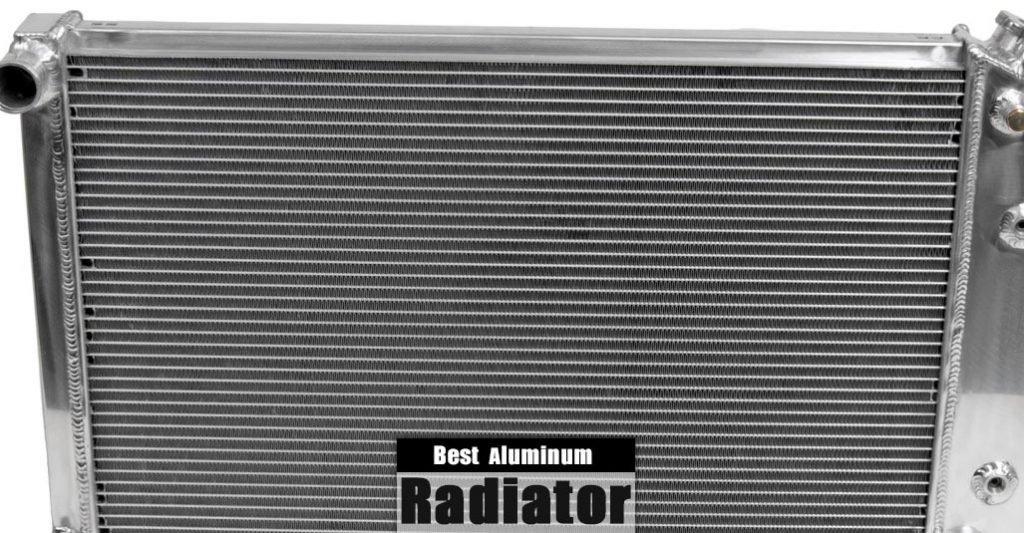 Best Aluminum Radiator