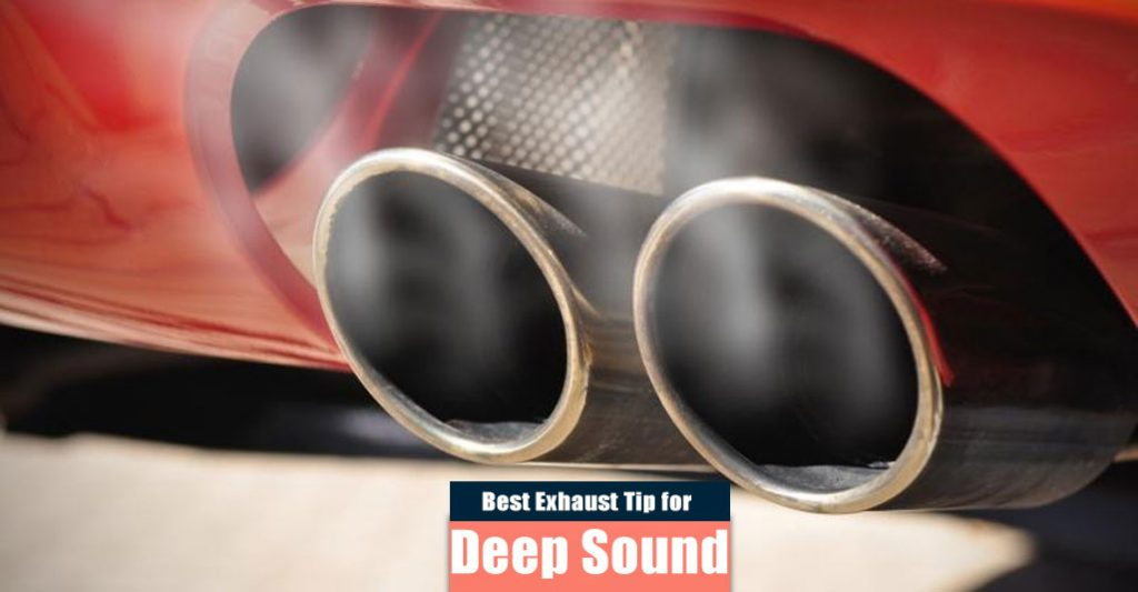 Best Exhaust Tip for Deep Sound