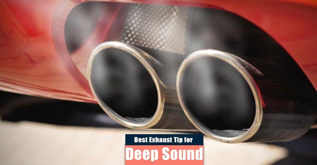 Best Exhaust Tip for Deep Sound