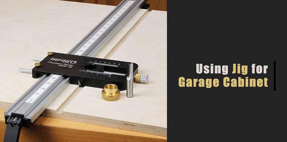 Using Jig for DIY garage cabinets