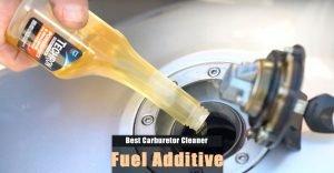Best Carburetor Cleaner Fuel Additive