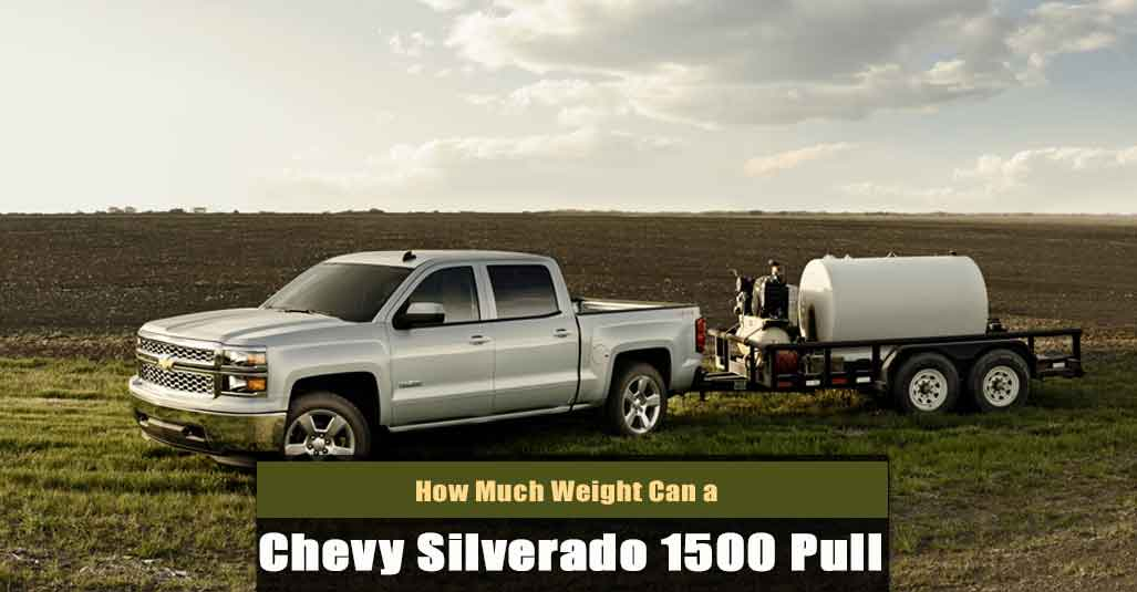 How Much Weight Can a Chevy Silverado 1500 Pull